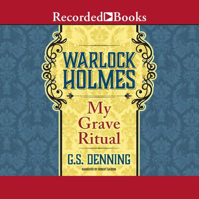 Warlock Holmes: My Grave Ritual Audiobook, by G.S. Denning