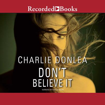 Dont Believe It Audiobook, by Charlie Donlea