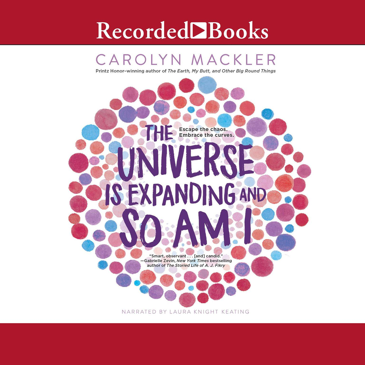 The Universe is Expanding and So am I Audiobook, by Carolyn Mackler