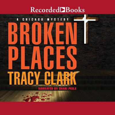 Broken Places Audiobook, by Tracy Clark