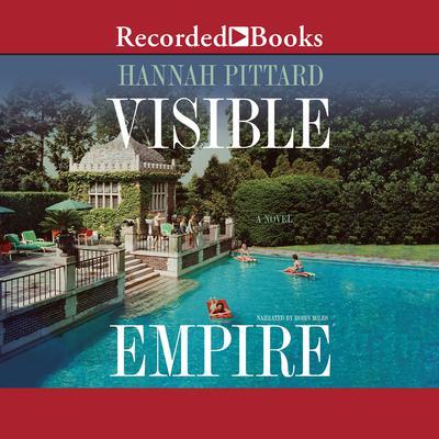 Visible Empire Audiobook, by Hannah Pittard