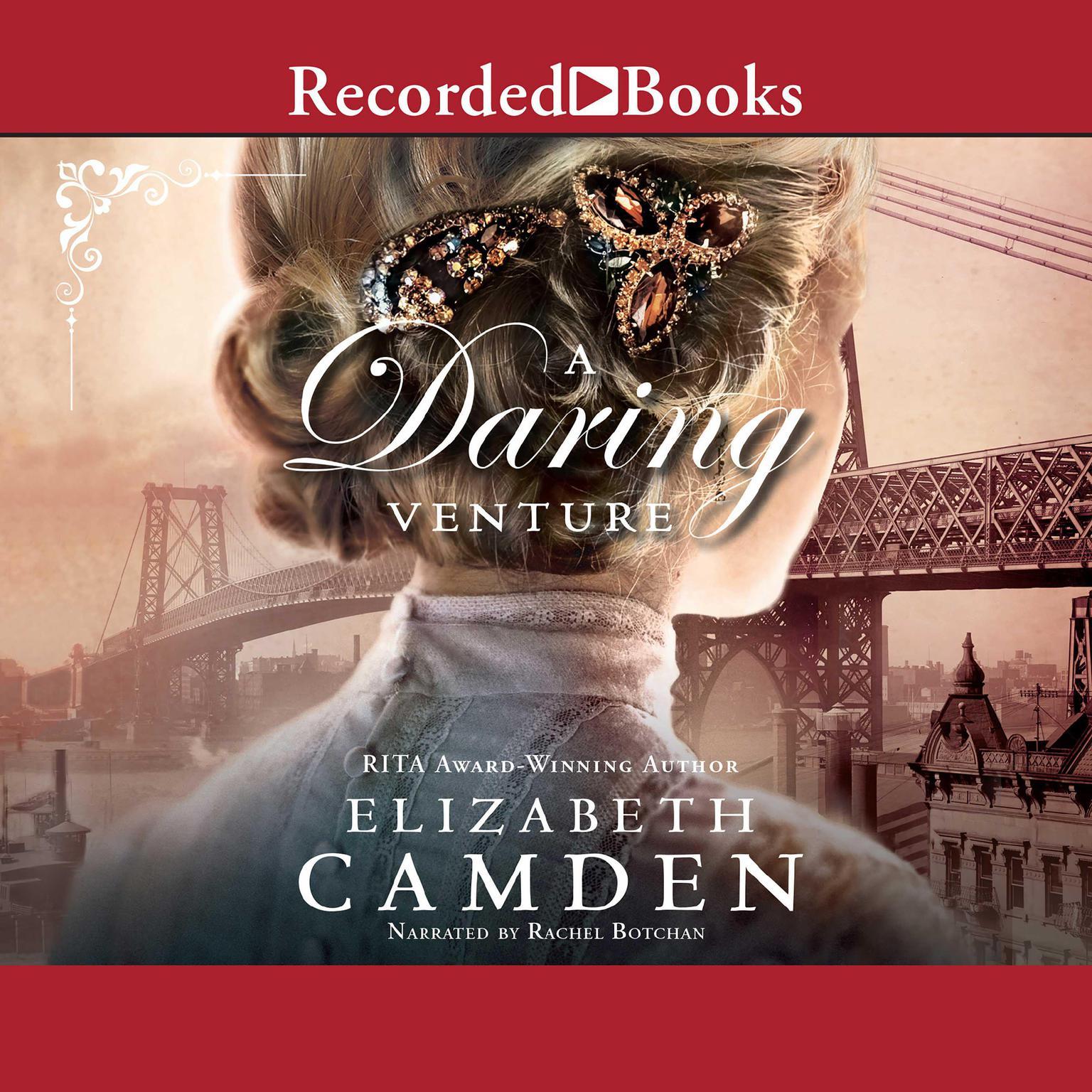 A Daring Venture Audiobook, by Elizabeth Camden