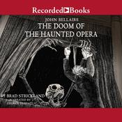 The Doom of the Haunted Opera Audiobook, by John Bellairs, Brad Strickland