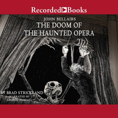 The Doom of the Haunted Opera Audiobook, by John Bellairs