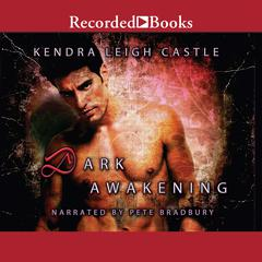 Dark Awakening Audiobook, by Kendra Leigh Castle