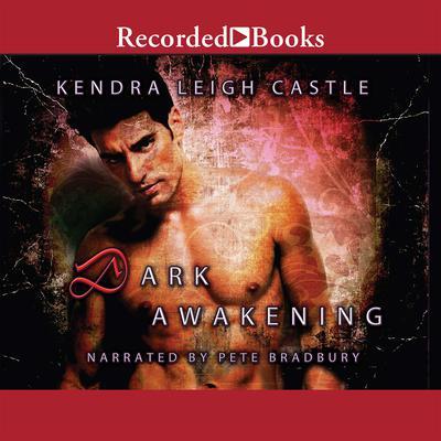 Dark Awakening Audiobook, by Kendra Leigh Castle
