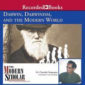 Darwin, Darwinism, and the Modern World Audiobook, by