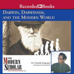 Darwin, Darwinism, and the Modern World Audiobook, by