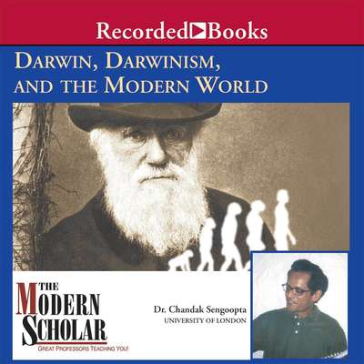 Darwin, Darwinism, and the Modern World Audiobook, by Chandak Sengoopta