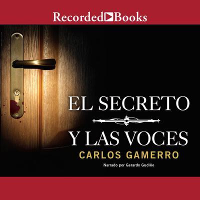 El secreto y las voces Audiobook, by Carlos Gamerro