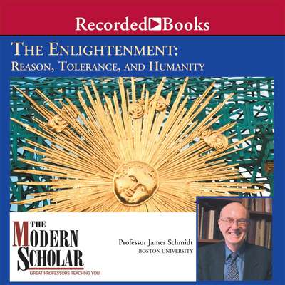 The Enlightenment: Reason, Tolerance, and Humanity Audiobook, by James Schmidt