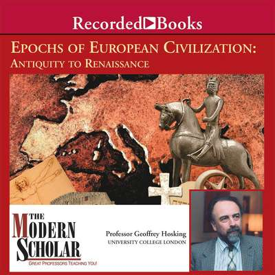 Epochs of European Civilization: Antiquity To Renaissance Audiobook, by Geoffrey Hosking
