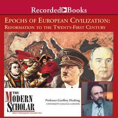 Epochs of European Civilization: Reformation to the Twenty-First Century Audiobook, by Geoffrey Hosking