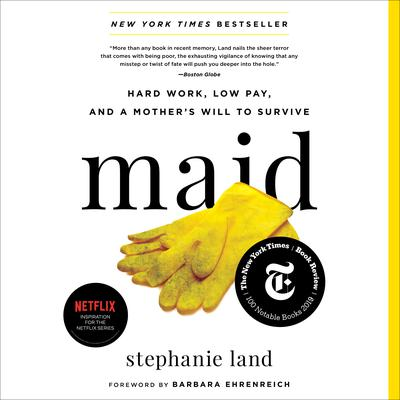 Maid: Hard Work, Low Pay, and a Mother's Will to Survive Audiobook, by Stephanie Land