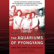 The Aquariums of Pyongyang: Ten Years in the North Korean Gulag Audiobook, by Author Info Added Soon