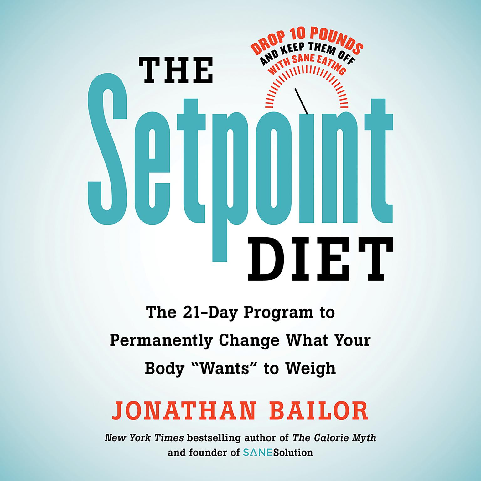 Printable The Setpoint Diet: The 21-Day Program to Permanently Change What Your Body 'Wants' to Weigh Audiobook Cover Art