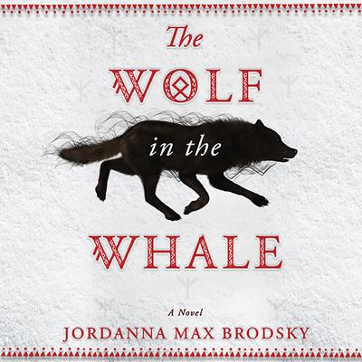 The Wolf in the Whale Audiobook, by Jordanna Max Brodsky