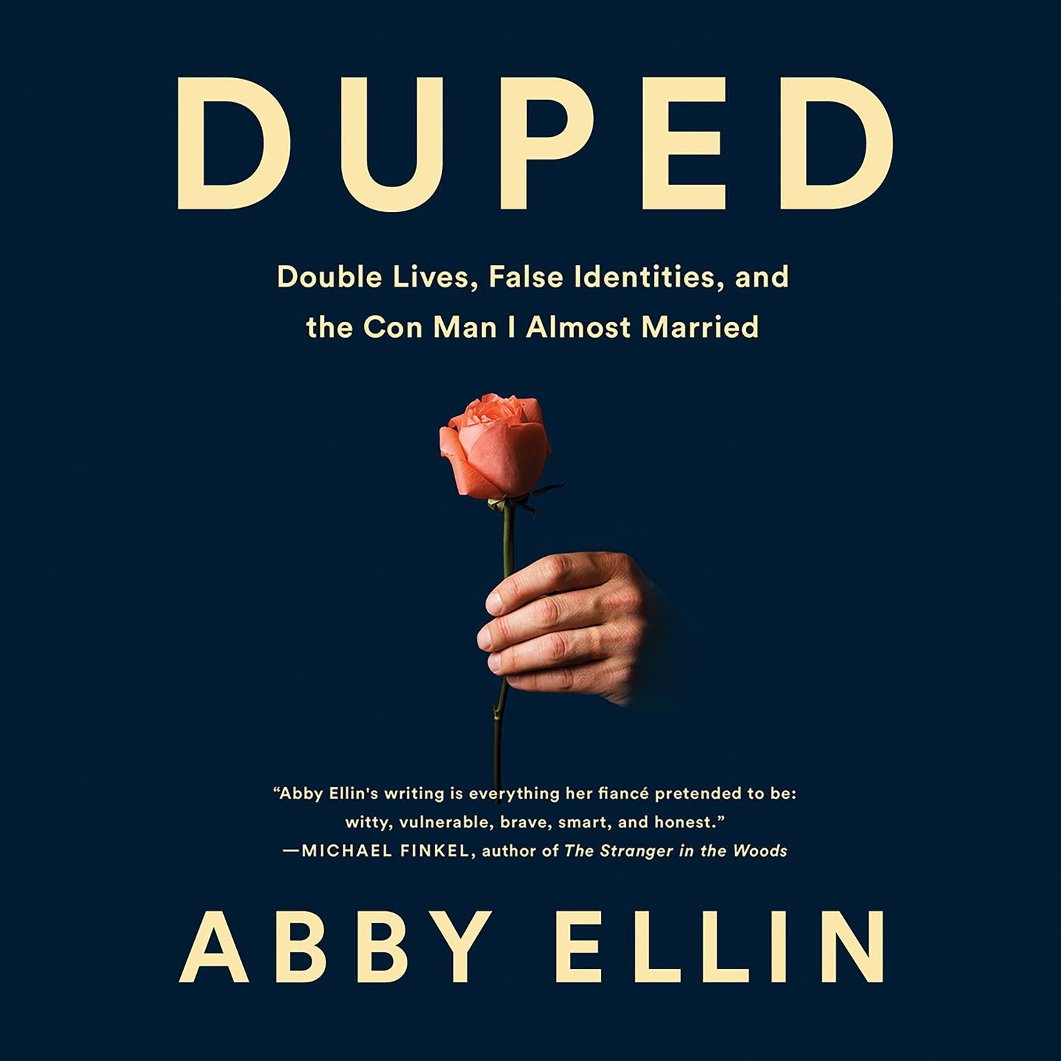 Printable Duped: Double Lives, False Identities, and the Con Man I Almost Married Audiobook Cover Art