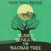 Buried Beneath the Baobab Tree Audiobook, by Author Info Added Soon