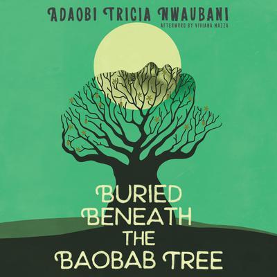 Buried Beneath the Baobab Tree Audiobook, by Adaobi Tricia Nwaubani
