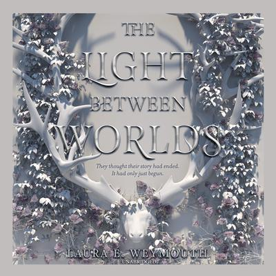 The Light Between Worlds Audiobook, by Laura E. Weymouth
