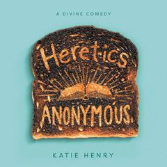 Heretics Anonymous Audiobook, by Katie Henry