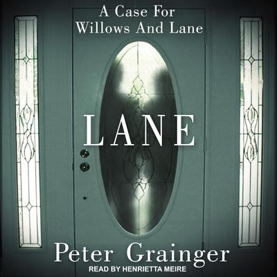 Lane: A Case For Willows And Lane Audiobook, by Peter Grainger