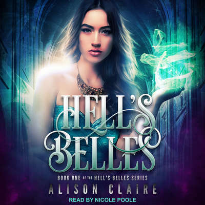 Hells Belles Audiobook, by Alison Claire