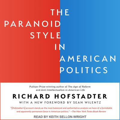 The Paranoid Style in American Politics Audiobook, by Richard Hofstadter