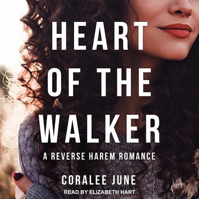 Heart of the Walker Audiobook, by Coralee June