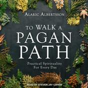 To Walk a Pagan Path: Practical Spirituality for Every Day Audiobook, by Author Info Added Soon