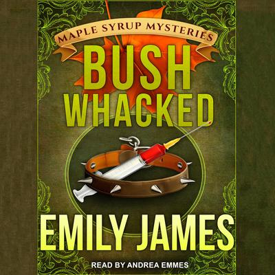 Bushwhacked Audiobook, by Emily James