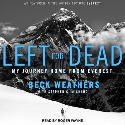 Left for Dead: My Journey Home from Everest Audiobook, by Beck Weathers