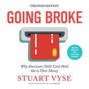 Going Broke, Updated Edition: Why Americans (Still) Can't Hold On to Their Money Audiobook, by Author Info Added Soon 