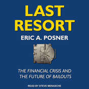 Last Resort: The Financial Crisis and the Future of Bailouts Audiobook, by Author Info Added Soon
