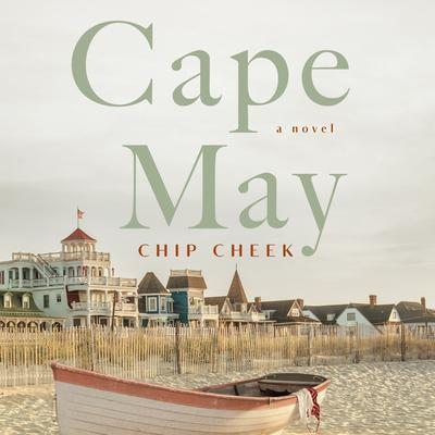 Cape May: A Novel Audiobook, by Chip Cheek