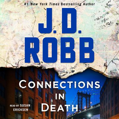 Connections in Death: An Eve Dallas Novel Audiobook, by J. D. Robb