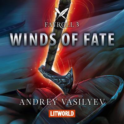 Winds of Fate Audiobook, by Andrey Vasilyev