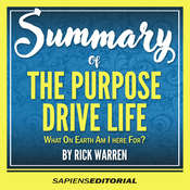 Summary Of The Purpose Driven Life: What On Earth Am I Here For? - By Rick Warren Audiobook, by Sapiens Editorial