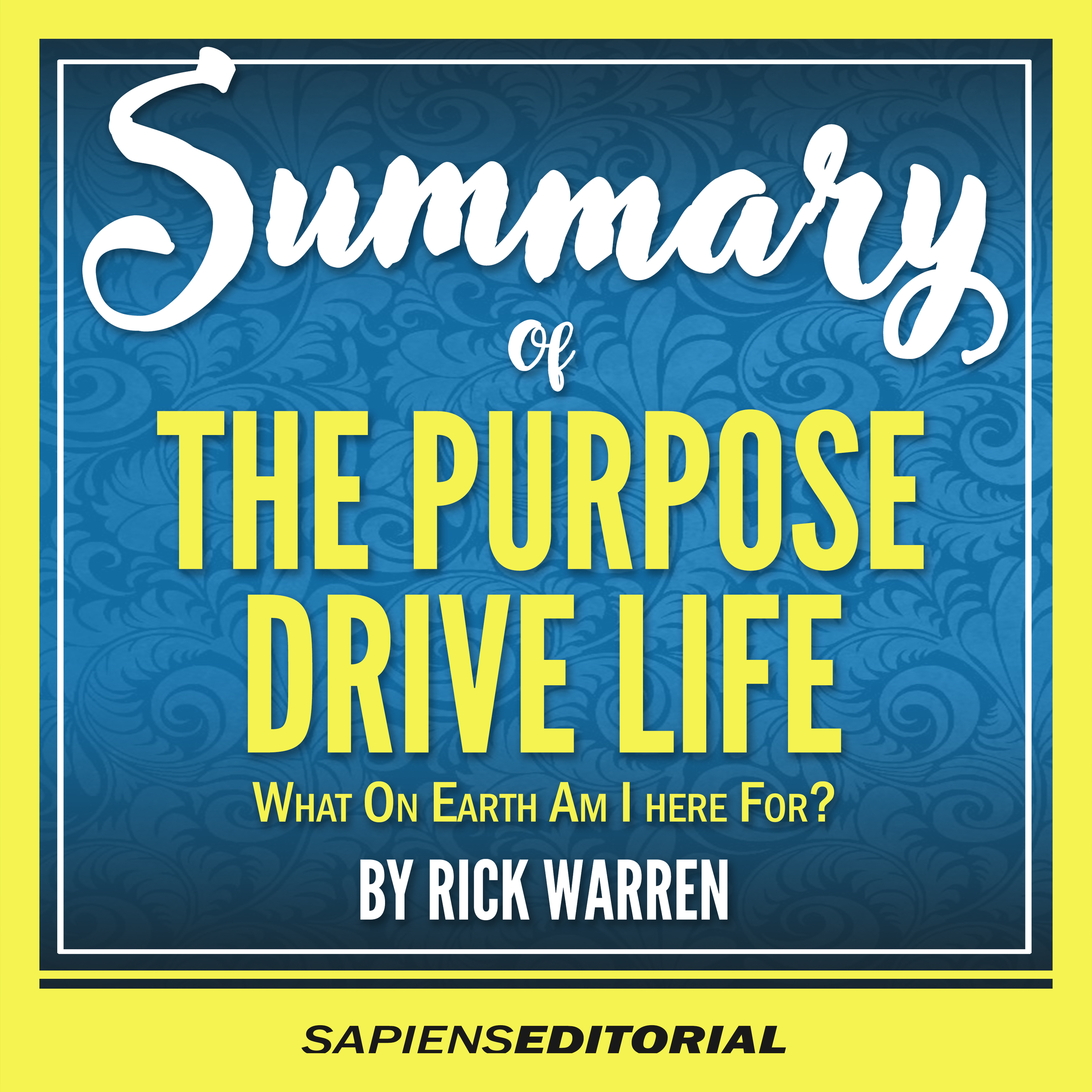 The Purpose Driven Life What on Earth am I Here For?