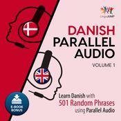 Danish Parallel Audio Volume 1: Learn Danish with 501 Random Phrases Using Parallel Audio Audiobook, by Lingo Jump
