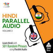 Hindi Parallel Audio Volume 2: Learn Hindi with 501 Random Phrases Using Parallel Audio Audiobook, by Lingo Jump