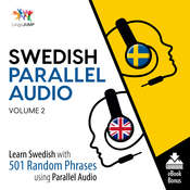 Swedish Parallel Audio Volume 2: Learn Swedish with 501 Random Phrases Using Parallel Audio Audiobook, by Lingo Jump