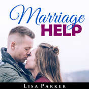 Marriage Help: : How To Save And Rebuild Your Connection, Trust, Communication And Intimacy Audiobook, by Author Info Added Soon