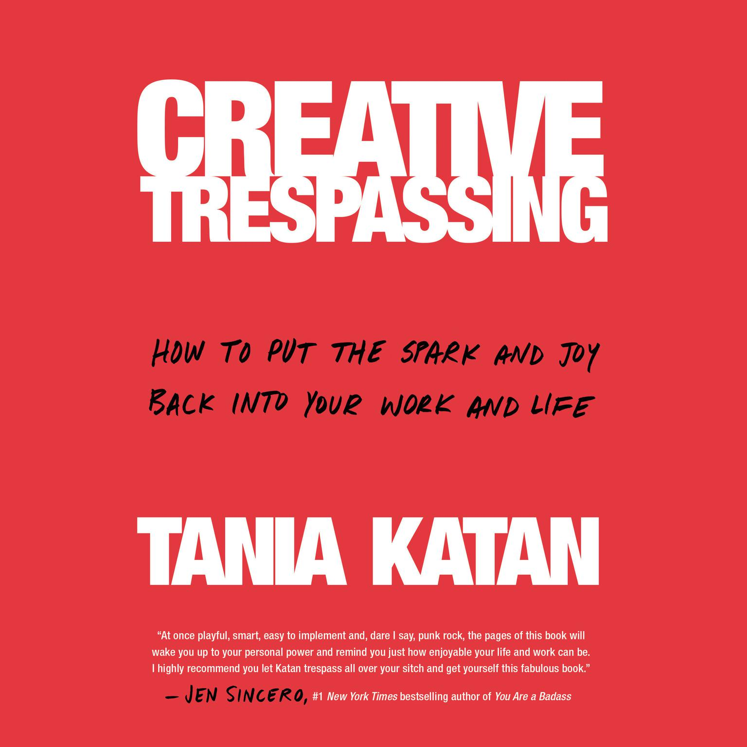 Printable Creative Trespassing: How to Put the Spark and Joy Back into Your Work and Life Audiobook Cover Art