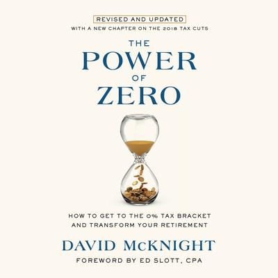 The Power of Zero, Revised and Updated: How to Get to the 0% Tax Bracket and Transform Your Retirement Audiobook, by