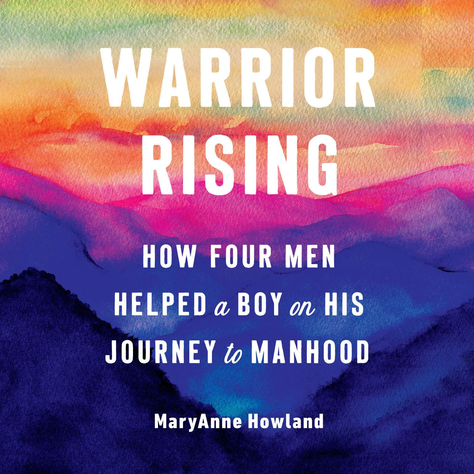 Printable Warrior Rising: How Four Men Helped a Boy on his Journey to Manhood Audiobook Cover Art