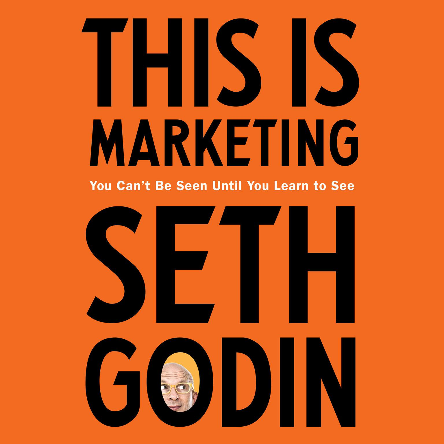 Printable This Is Marketing: You Can't Be Seen Until You Learn to See Audiobook Cover Art