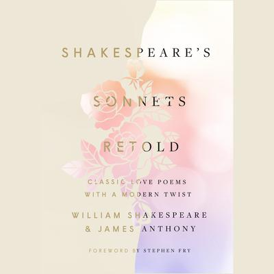 Shakespeare's Sonnets, Retold: Classic Love Poems with a Modern Twist Audiobook, by William Shakespeare