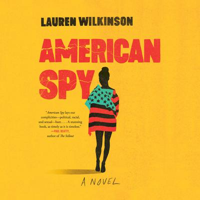 American Spy: A Novel Audiobook, by Lauren Wilkinson